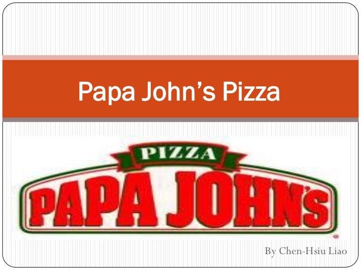 Papa John's Pizza               By Chen-Hsiu Liao