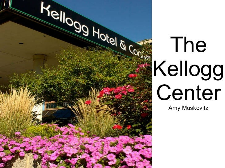 The Kellogg Center Amy Muskovitz