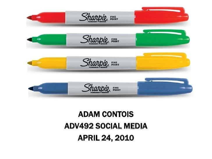 Adam Contois<br />ADV492 Social Media <br />April 24, 2010<br />