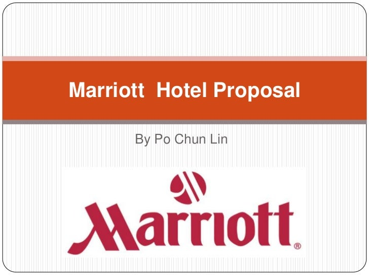 By Po Chun Lin<br />Marriott  Hotel Proposal<br />