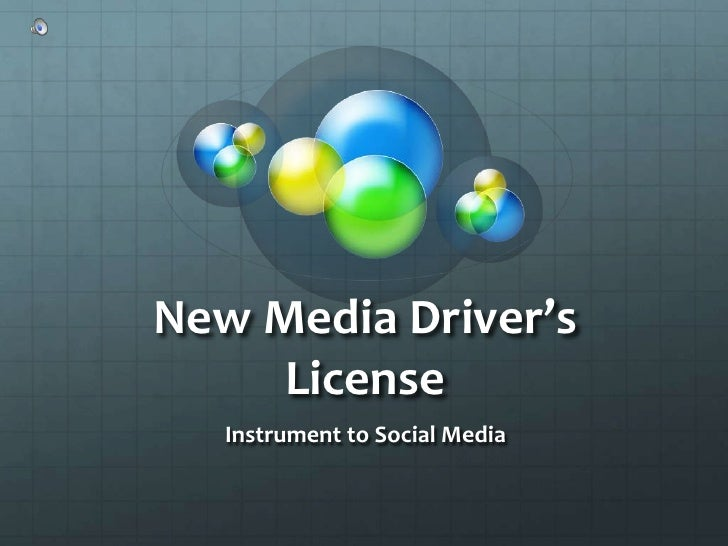 New Media Driver's License<br />Instrument to Social Media <br />