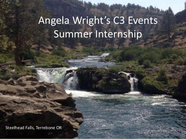 Angela Wright's C3 Events Summer Internship Steelhead Falls, Terrebone OR