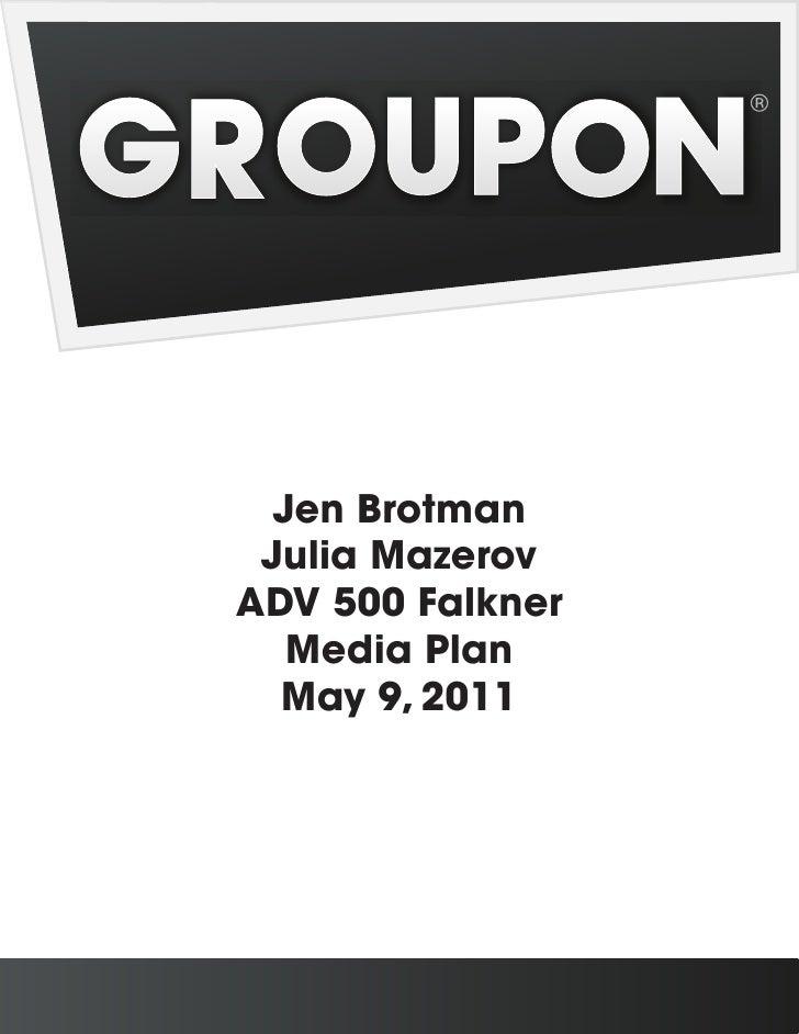 Jen Brotman Julia MazerovADV 500 Falkner   Media Plan  May 9, 2011