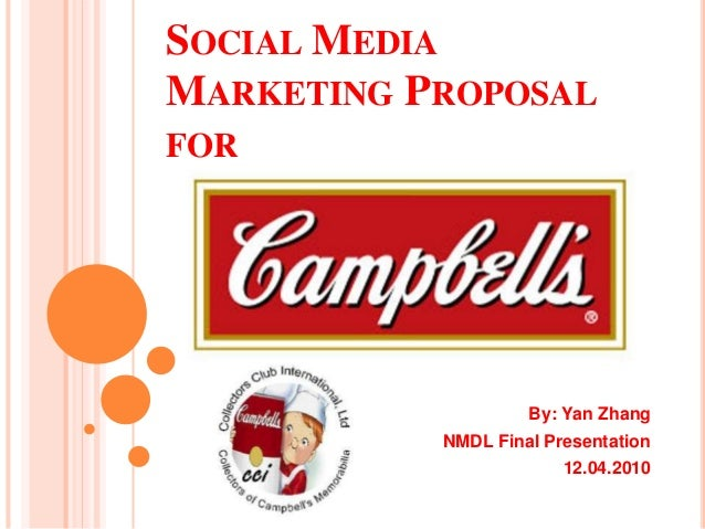 SOCIAL MEDIA MARKETING PROPOSAL FOR By: Yan Zhang NMDL Final Presentation 12.04.2010