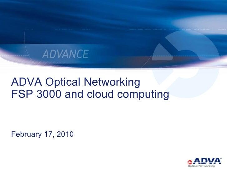 ADVA Optical Networking  FSP 3000 and cloud computing February 17, 2010