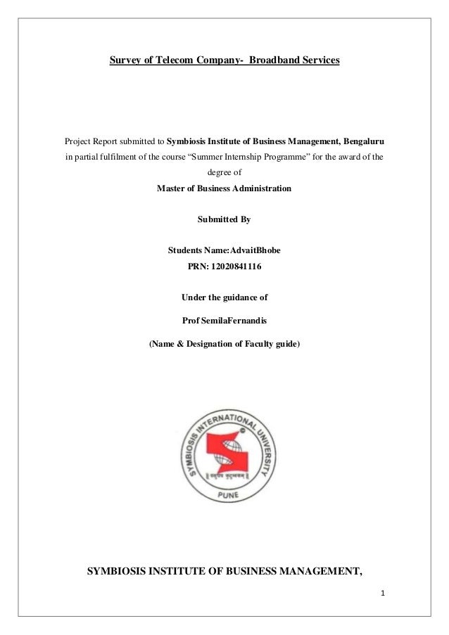Survey of Telecom Company- Broadband Services  Project Report submitted to Symbiosis Institute of Business Management, Ben...