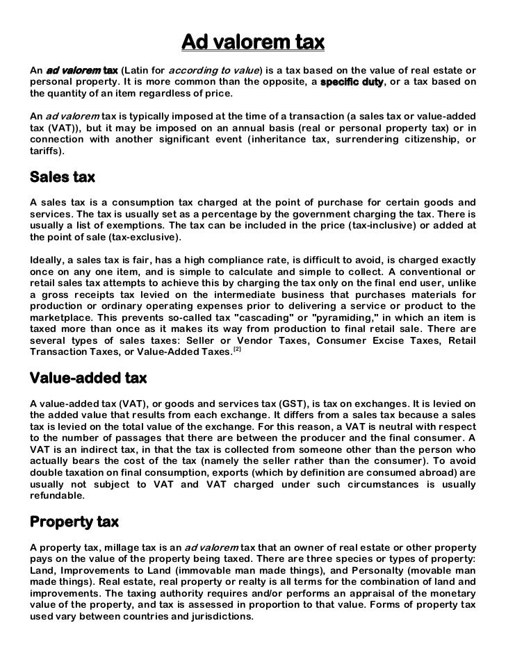 Ad valorem taxAn ad valorem tax (Latin for according to value) is a tax based on the value of real estate orpersonal prope...