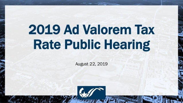 2019 Ad Valorem Tax Rate Public Hearing August 22, 2019