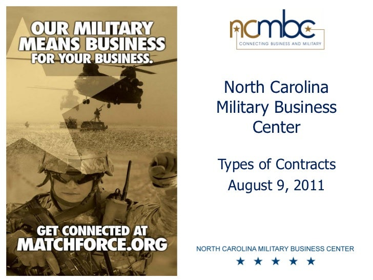 North CarolinaMilitary Business      CenterTypes of Contracts August 9, 2011