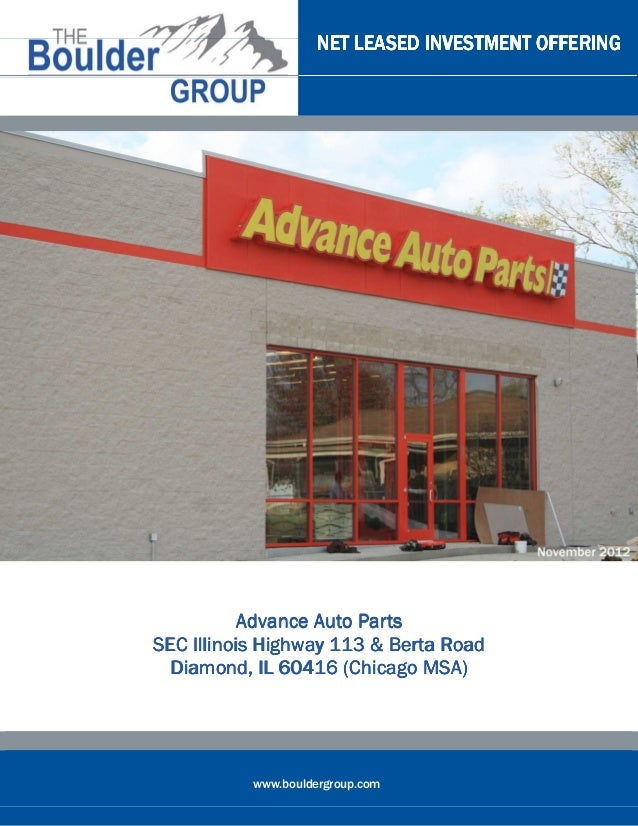 NET LEASED INVESTMENT OFFERING           Advance Auto PartsSEC Illinois Highway 113 & Berta Road  Diamond,  Diamond, IL 60...