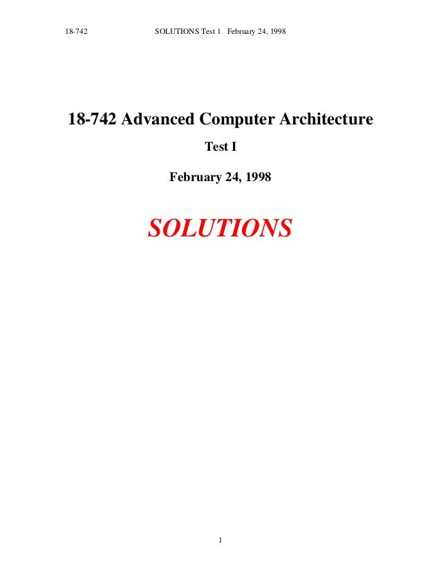 18-742    SOLUTIONS Test 1 February 24, 199818-742 Advanced Computer Architecture                      Test I             ...