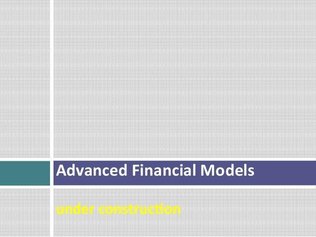 Advanced  Financial  Models      under  construc2on