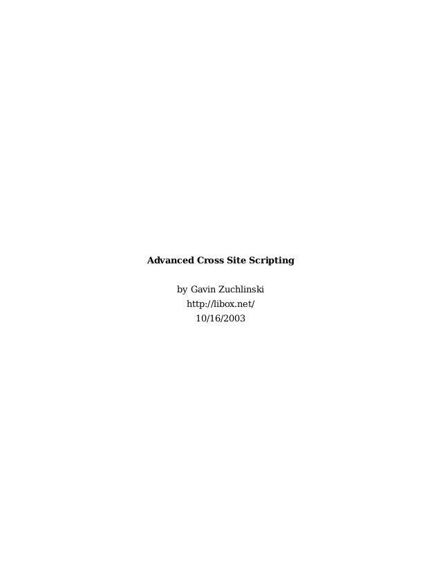 Advanced Cross Site Scripting by Gavin Zuchlinski http://libox.net/ 10/16/2003