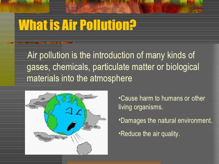 a report on air pollution When air pollution hurts people's health and heats up the climate it makes sense to do something about it according to the unep report.