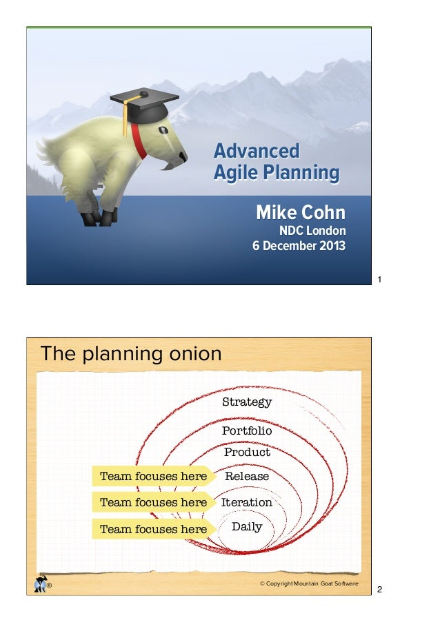 Advanced Agile Planning Mike Cohn  NDC London 6 December 2013  1  The planning onion Strategy Portfolio Product Team focus...