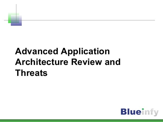 Advanced Application Architecture Review and Threats