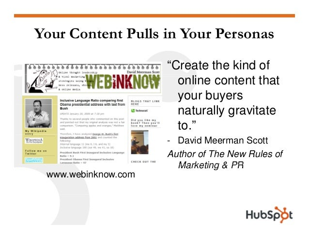 """Your Content Pulls in Your Personas """"Create the kind of online content that your buyers naturally gravitate to."""" - David M..."""