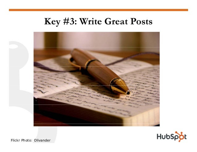 Key #3: Write Great Posts Flickr Photo: Olivander