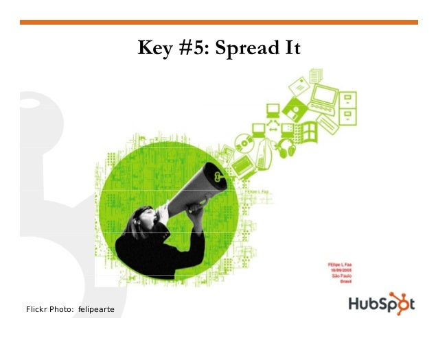 Key #5: Spread It Flickr Photo: felipearte
