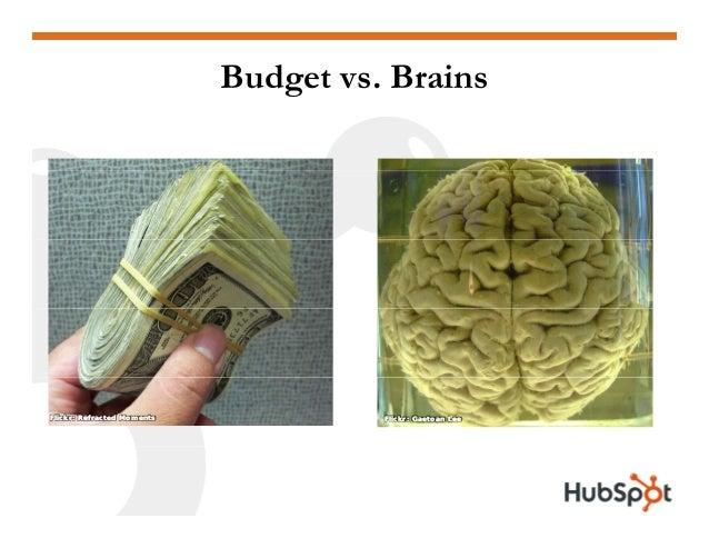 Budget vs. Brains Flickr: Refracted MomentsFlickr: Refracted Moments Flickr: Gaetoan LeeFlickr: Gaetoan Lee