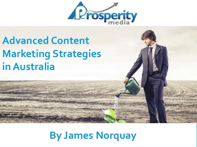 Advanced Content Marketing Strategies in Australia By James Norquay