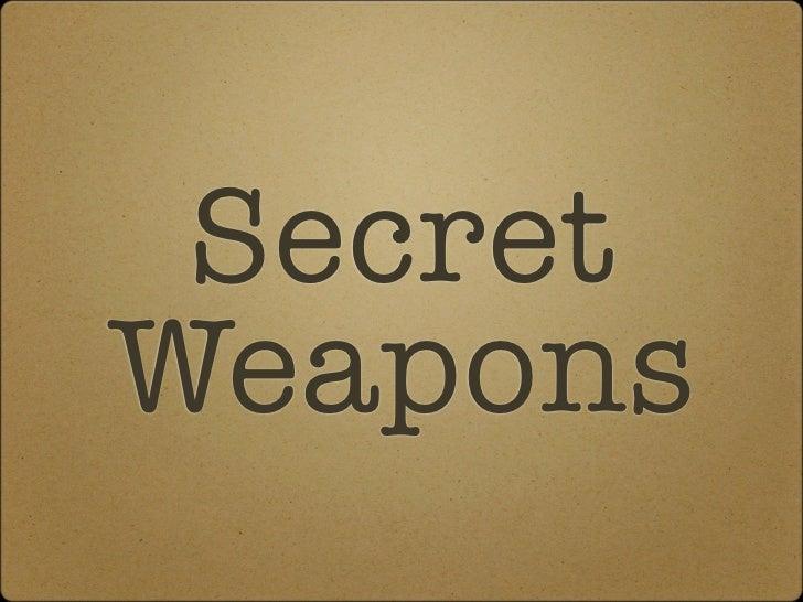 SecretWeapons