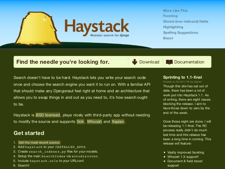 Model-oriented search Define search_indexes.py (like admin.py) for your application Hook up default haystack search views W...