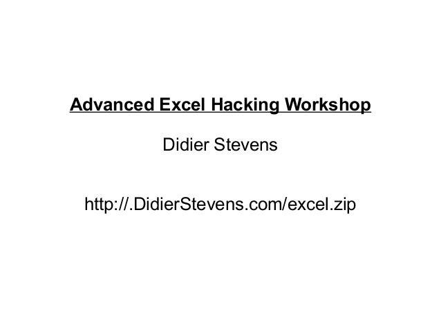 Advanced Excel Hacking Workshop  Didier Stevens  http://.DidierStevens.com/excel.zip