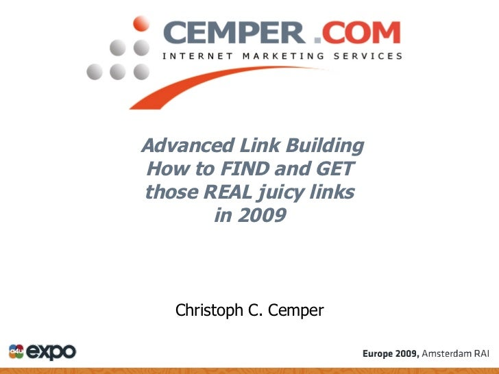 Advanced Link Building How to FIND and GET  those REAL juicy links  in 2009   Christoph C. Cemper