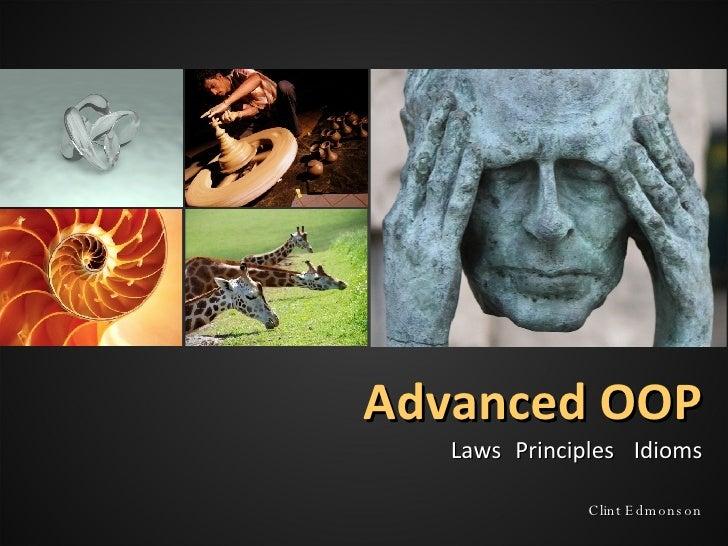 Advanced OOP Laws   Principles  Idioms Clint Edmonson