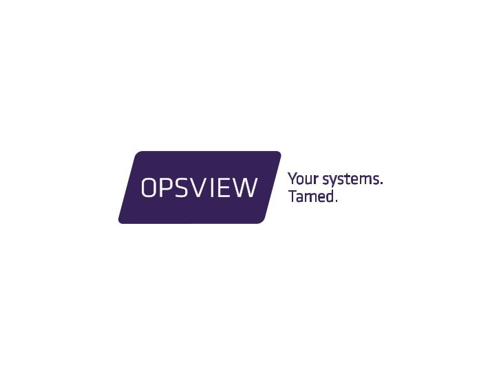 Advanced Reporting with Opsview 4.1Wednesday, 05 September                          © Opsview Ltd. Commercial in Confidenc...