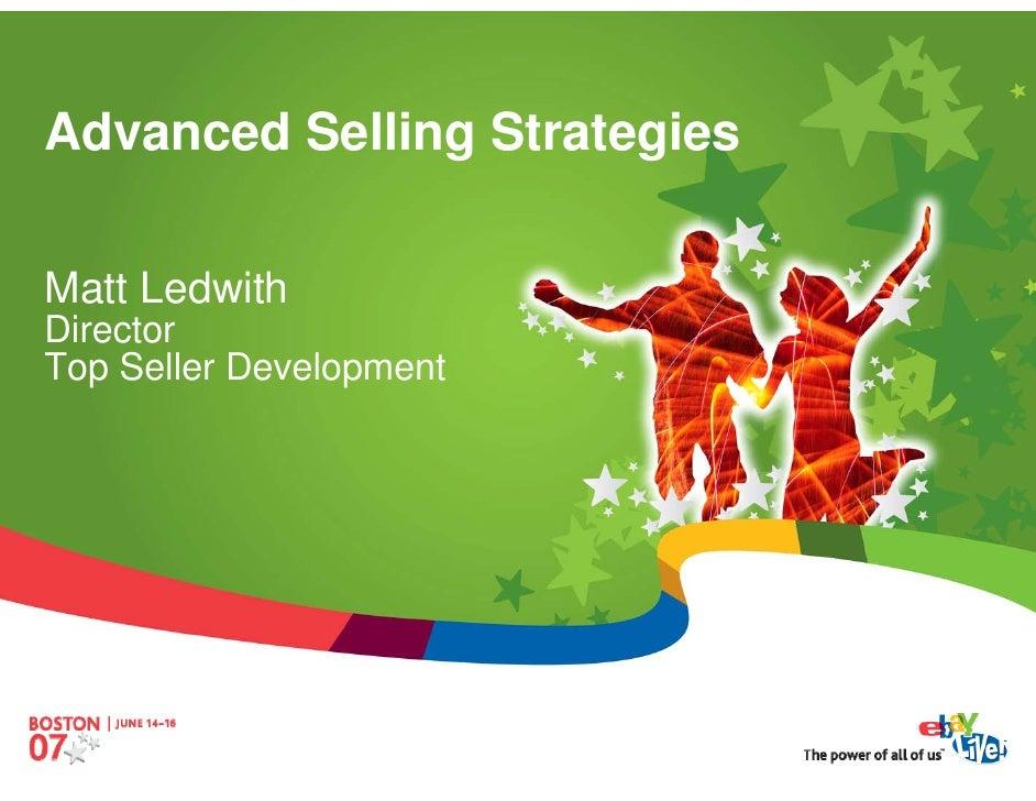 Advanced Selling Strategies  Matt Ledwith Director Top Seller Development