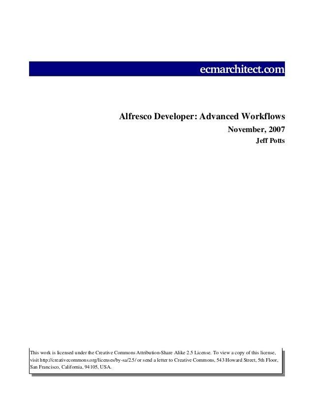 ecmarchitect.com  AlfrescoDeveloper:AdvancedWorkflows November,2007 JeffPotts  ThisworkislicensedundertheCreati...