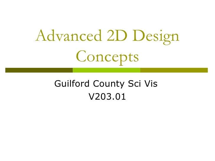 Advanced 2D Design     Concepts  Guilford County Sci Vis          V203.01