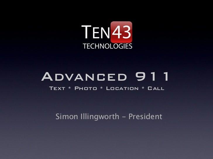 ADVANCED 911Text * Photo * Location * Call Simon Illingworth - President