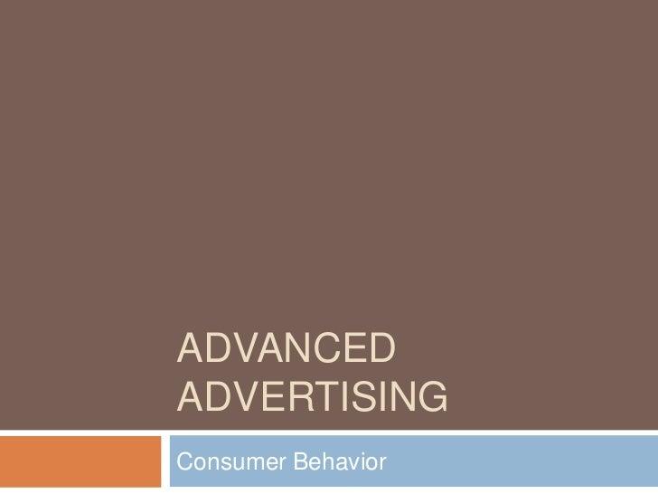 ADVANCEDADVERTISINGConsumer Behavior