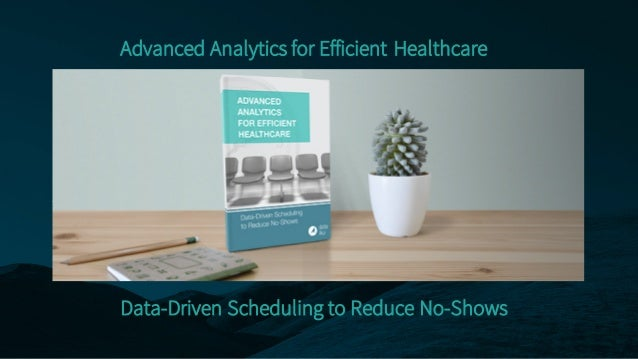 Notre Template Pour toutes vos présentations… Advanced Analytics for Efficient Healthcare Data-Driven Scheduling to Reduce...