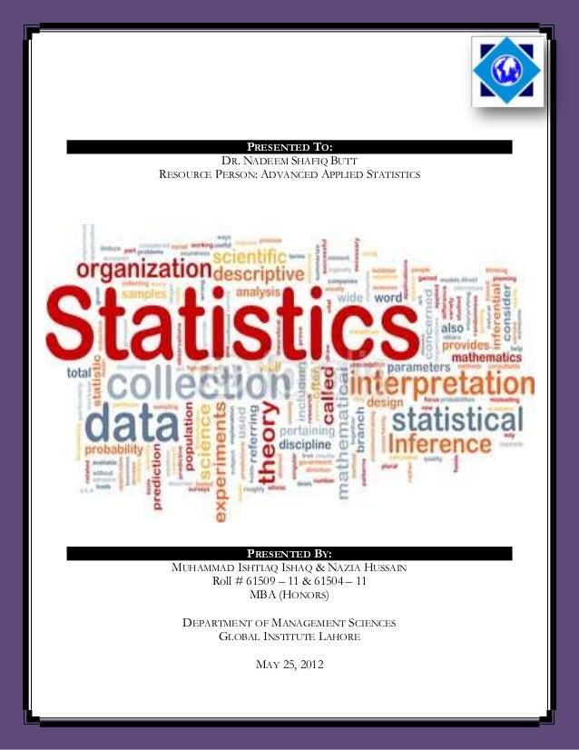 PRESENTED TO: DR. NADEEM SHAFIQ BUTT RESOURCE PERSON: ADVANCED APPLIED STATISTICS  PRESENTED BY: MUHAMMAD ISHTIAQ ISHAQ & ...