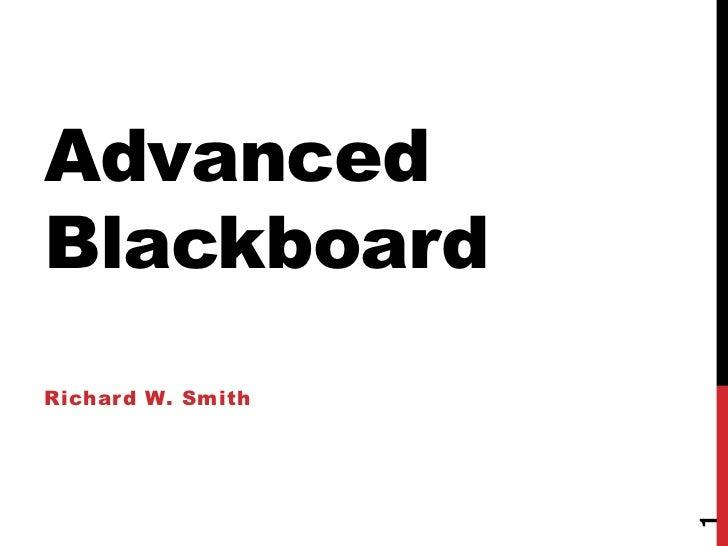 AdvancedBlackboardRichard W. Smith                   1