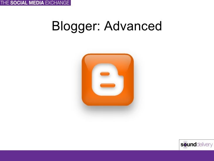 Blogger: Advanced