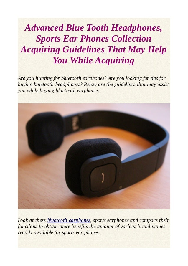 Advanced Blue Tooth Headphones,  Sports Ear Phones Collection  Acquiring Guidelines That May Help  You While Acquiring  Ar...