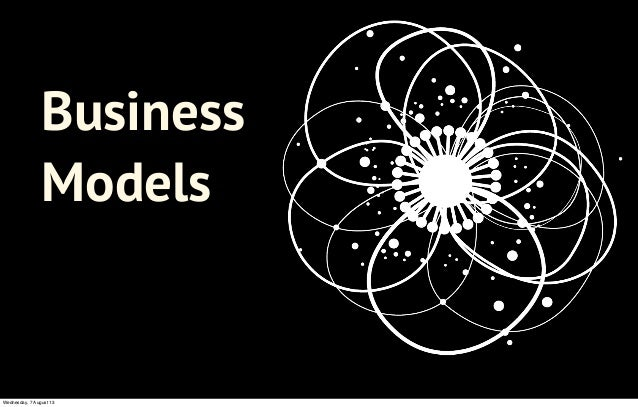 Business Models Wednesday, 7 August 13