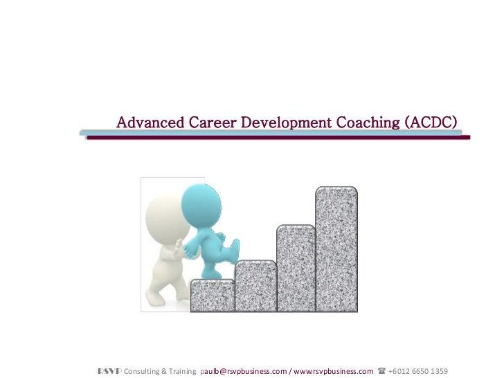 Advanced Career Development Coaching (ACDC)              Advanced Career Development Coaching (ACDC)RSVP Consulting & Trai...
