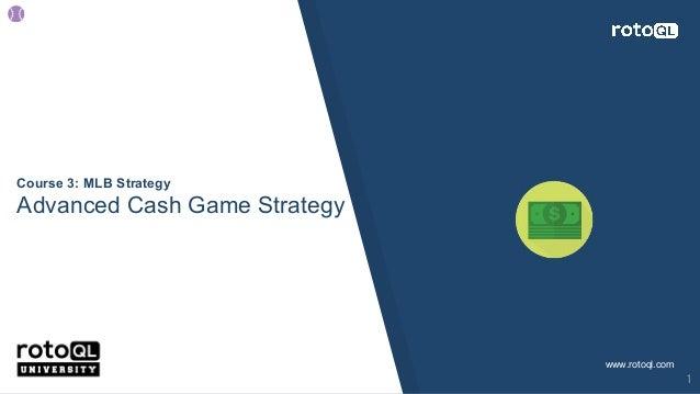 Course 3: MLB Strategy Advanced Cash Game Strategy www.rotoql.com 1