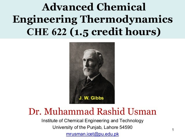 Advanced chemical engineering thermodynamics 31 july 2016 1 advanced chemical engineering thermodynamics che 622 15 credit hours dr muhammad rashid fandeluxe Images