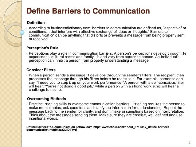 motivational barriers of communication To accomplish this, the supervisor has to be able to effectively communicate with   of the capabilities of the recipient to understand it and to have the motivation to   many barriers to communication exist in any organization, which detract from.
