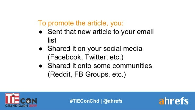 To promote the article, you: ● Sent that new article to your email list ● Shared it on your social media (Facebook, Twitte...