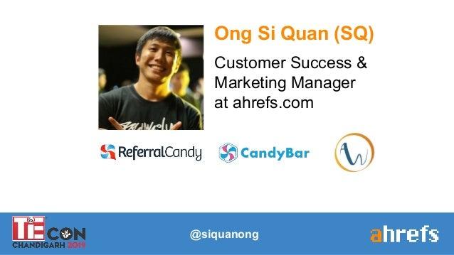 @siquanong Ong Si Quan (SQ) Customer Success & Marketing Manager at ahrefs.com