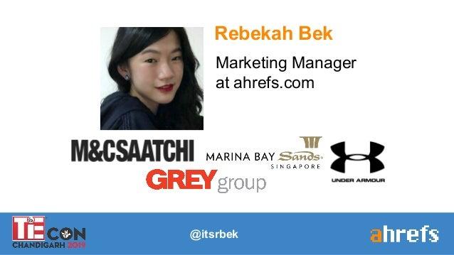 @itsrbek Rebekah Bek Marketing Manager at ahrefs.com
