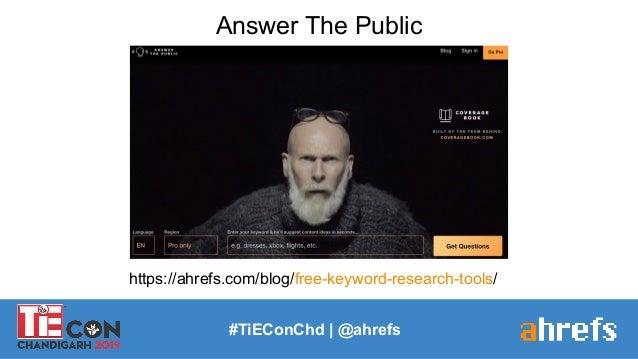 Answer The Public #TiEConChd   @ahrefs https://ahrefs.com/blog/free-keyword-research-tools/
